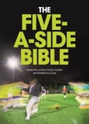 The Five-a-Side Bible (Hardback)