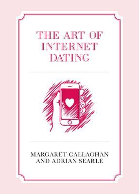 Art of Internet Dating (Hardback)