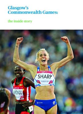 Glasgow's Commonwealth Games: Behind the Scenes (Paperback)
