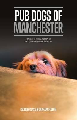 Pub Dogs of Manchester (Hardback)