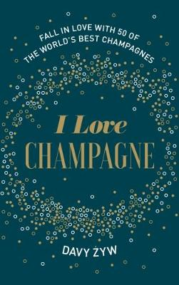 I Love Champagne (Hardback)