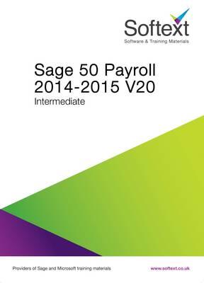 Sage 50 Payroll 2014-2015 V20 Intermediate (Spiral bound)