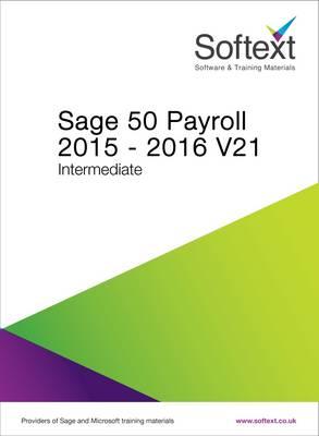 Sage 50 Payroll: Intermediate V. 21 (Spiral bound)
