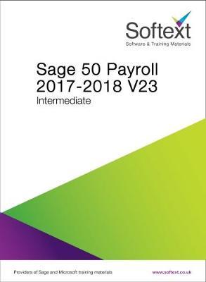 Sage 50 Payroll 2017/18: Intermediate Volume 23 (Spiral bound)