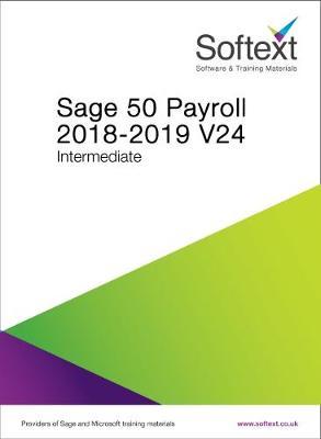 Sage 50 Payroll 2018-2019 V24 Intermediate (Spiral bound)