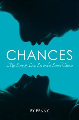 Chances: My Story of Love, Sex and a Second Chance (Hardback)