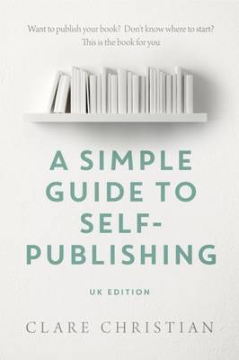 A Simple Guide to Self-Publishing (Paperback)