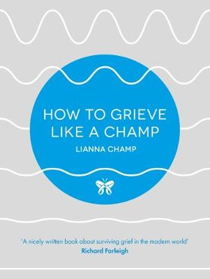 How to Grieve Like a Champ (Paperback)