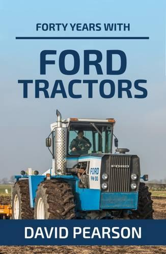 Forty Years with Ford Tractors (Paperback)