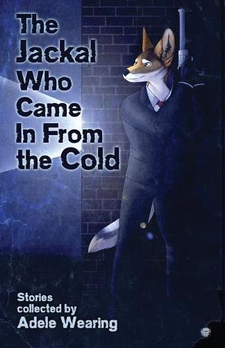 The Jackal Who Came in From the Cold (Paperback)