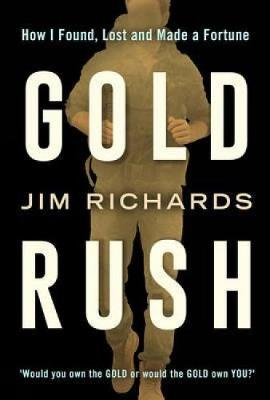 Gold Rush: How I Found, Lost and Made a Fortune (Paperback)