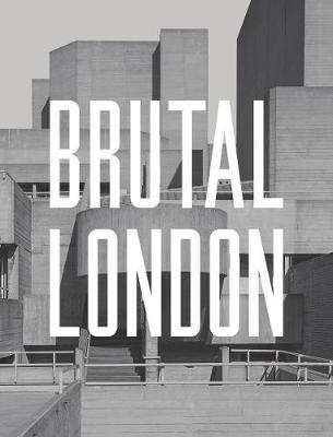 Brutal London (Hardback)