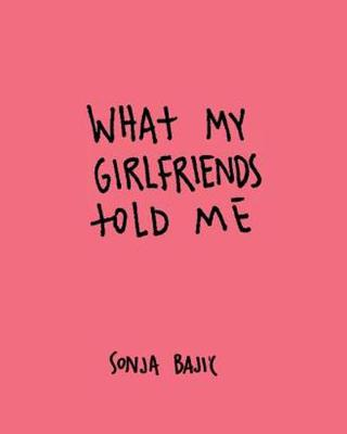 What My Girlfriends Told Me (Hardback)