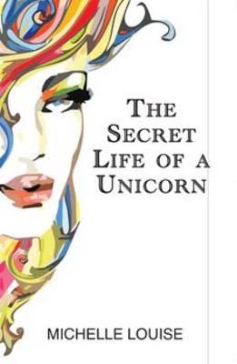 The Secret Life of a Unicorn (Paperback)