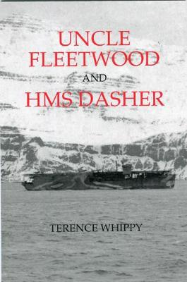 UNCLE UNCLE FLEETWOOD AND HMS DASHER (Paperback)