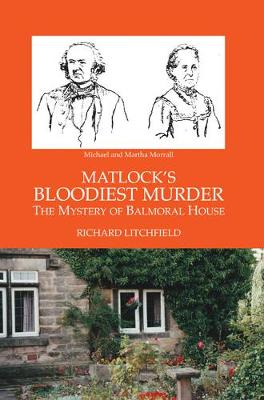 MATLOCK'S BLOODIEST MURDER: THE MYSTERY OF BALMORAL HOUSE (Paperback)