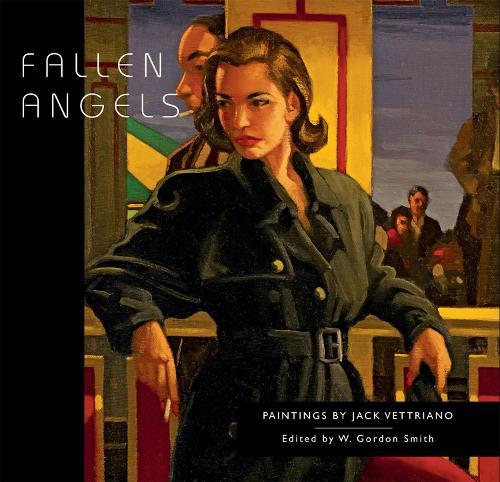Fallen Angels: Paintings by Jack Vettriano (Hardback)