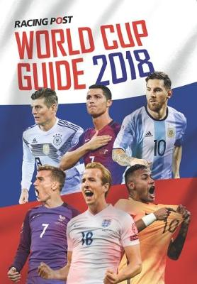 Racing Post World Cup Guide 2018 by Paul Charlton  e007ea670