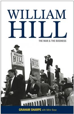 William Hill: The Man & the Business (Paperback)