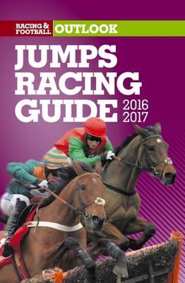 Racing & Football Outlook Jumps Racing Guide 2016-17 (Paperback)
