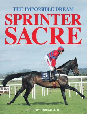 Sprinter Sacre: The Impossible Dream (Hardback)