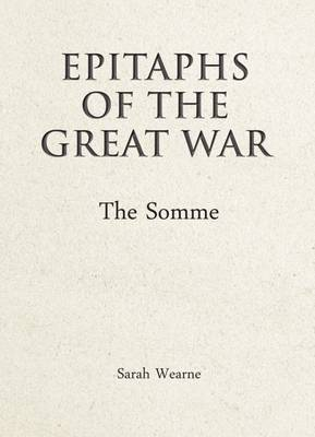 Epitaphs of the Great War: The Somme (Hardback)