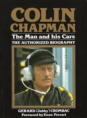 Colin Chapman: The Man and His Cars: The Authorized Biography (Hardback)
