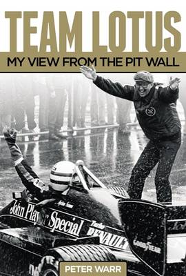 Team Lotus: My View from the Pit Wall (Hardback)