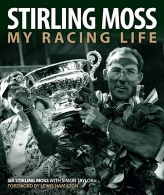 Stirling Moss: My Racing Life (Hardback)