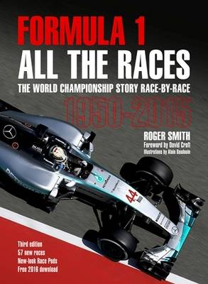 Formula 1 All the Races: The World Championship Story Race-by-Race 1950-2015 (Hardback)