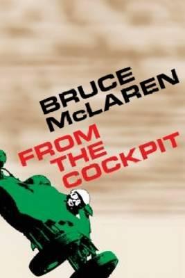 Bruce McLaren: From the Cockpit (Hardback)