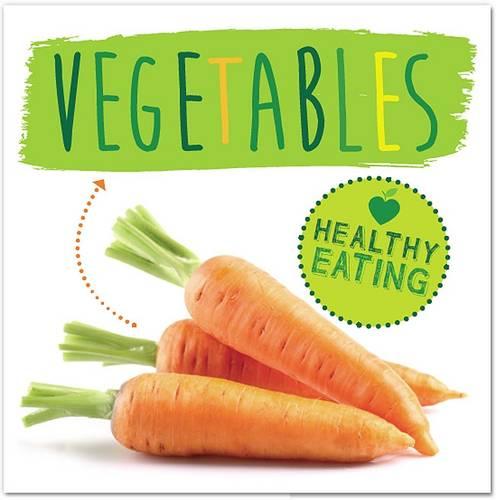 Vegetables - Healthy Eating 3 (Hardback)