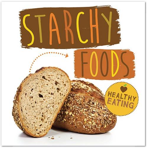Starchy Foods - Healthy Eating (Hardback)