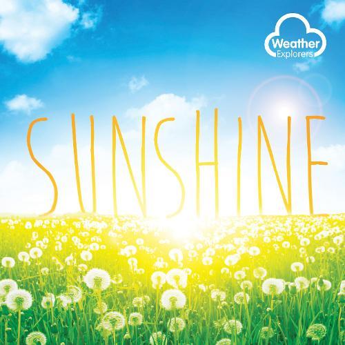Sunshine - Weather Explorers (Hardback)
