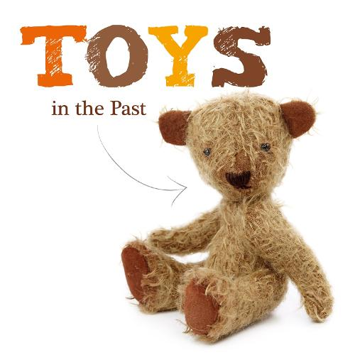Toys in the Past - Toys (Hardback)