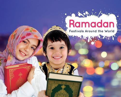 Ramadan - Festivals Around the World (Hardback)