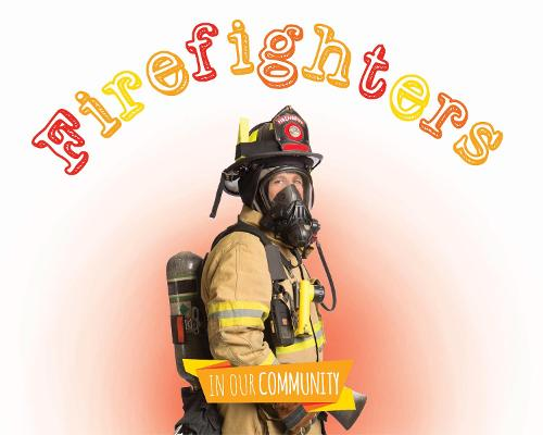 Firefighters - In Our Community (Hardback)