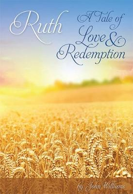 Ruth - a Tale of Love and Redemption (Paperback)