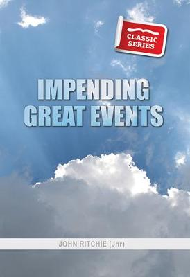 Impending Great Events - Classic Re-print Series (Paperback)