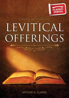 Concise Notes on the Levitical Offerings (Paperback)