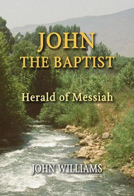 John the Baptist: Herald of Messiah (Paperback)