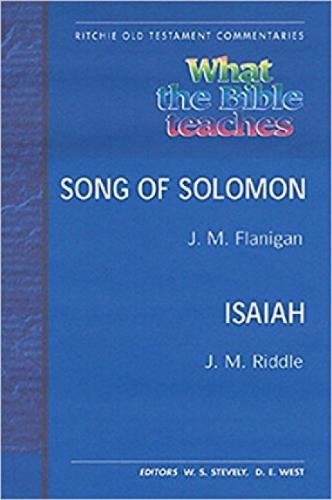 What the Bible Teaches - Song of Solomon Isaiah Pb - Ritchie Old Testament Commentaries (Paperback)