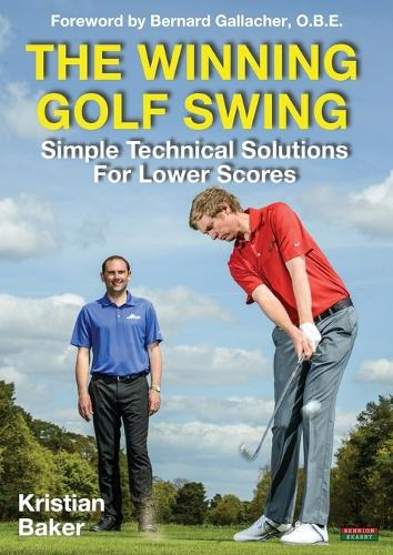 The Winning Golf Swing: Simple Technical Solutions for Lower Scores (Paperback)