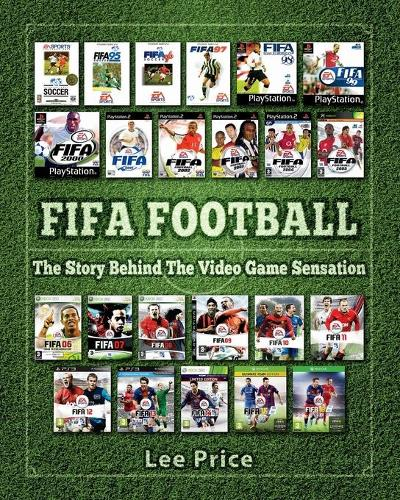 Fifa Football: The Story Behind the Video Game Sensation (Paperback)