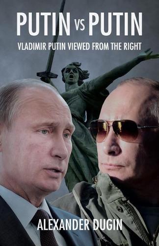Putin vs Putin: Vladimir Putin Viewed from the Right (Paperback)