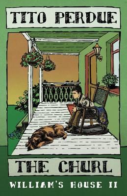 The Churl (William's House, Volume II) (Paperback)
