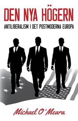 Den Nya Hogern: Antiliberalism I det Postmoderna Europa (Paperback)