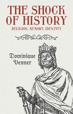 The Shock of History: Religion, Memory, Identity (Paperback)
