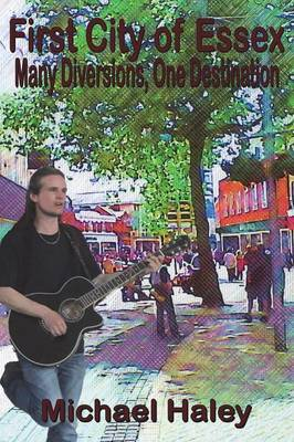 First City of Essex: Many Diversions One Destination (Paperback)