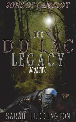 The Du Lac Legacy - Sons of Camelot Book 2 (Paperback)
